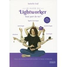 Le guide du Lightworker -...